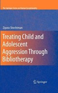 Treating Child and Adolescent Aggression Through Bibliotherapy | Zipora Shechtman |