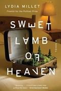 Sweet lamb of heaven   Lydia Millet  