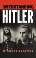 Withstanding Hitler | Michael Balfour |