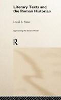 Literary Texts and the Roman Historian   David Potter  