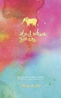 Start Where You Are Week-at-a-Glance Diary   Meera Lee Patel  