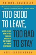 Too Good to Leave, Too Bad to Stay | Mira Kirshenbaum |