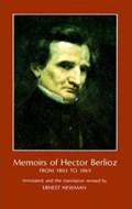 Memoirs of Hector Berlioz   Hector Berlioz & Ernest Newman  
