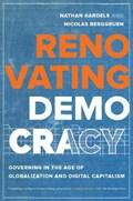 Renovating democracy | Gardels, Nathan ; Berggruen, Nicolas |