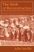The Work of Reconstruction | Saville, Julie (university of California, San Diego) |