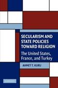 Secularism and State Policies toward Religion   Ahmet T. (san Diego State University) Kuru  