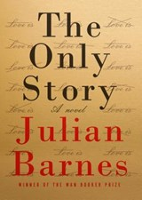 The Only Story | Julian Barnes | 9780525521211