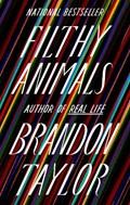 Filthy Animals | Brandon Taylor |