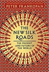 The New Silk Roads   FRANKOPAN, Peter   9780525656401