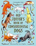 Old Toffer's Book of Consequential Dogs | Christopher Reid |