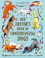 Old Toffer's Book of Consequential Dogs | Christopher Reid | 9780571334100
