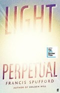 Light Perpetual   Francis (author) Spufford  