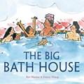 The Big Bath House   Maclear, Kyo ; Zhang, Gracey  