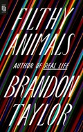 Filthy animals   Brandon Taylor  