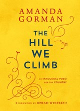 The hill we climb: an inaugural poem for the country | Amanda Gorman | 9780593465271