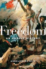 Freedom: an unruly history   Annelien De Dijn   9780674988330