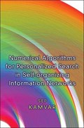 Numerical Algorithms for Personalized Search in Self-organizing Information Networks | Sep Kamvar |