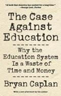 The Case against Education   Bryan Caplan  