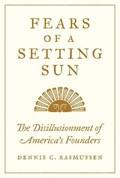 Fears of a Setting Sun   Dennis C. Rasmussen  