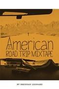 The New American Road Trip Mixtape | Brendan Leonard |