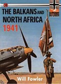 The Balkans and North Africa, 1941-1942 | FOWLER, Will |