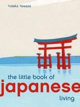 Little book of japanese living   Yutaka Yazawa   9780711249929