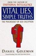 Vital Lies, Simple Truths   Daniel Goleman  
