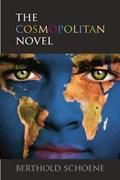 The Cosmopolitan Novel | Berthold Schoene |