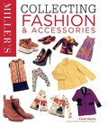 Miller's collecting fashion and accessories | Carol Harris |