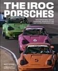 Iroc porsches: the international race of champions, porsche s 911 rsr and the men who raced them | Matt Stone |