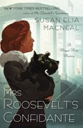 Mrs. Roosevelt's Confidante | Susan Elia Macneal |