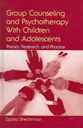 Group Counseling and Psychotherapy With Children and Adolescents   Zipora Shechtman  