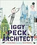 Iggy Peck, Architect   Andrea Beaty  