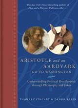 Aristotle and an Aardvark Go to Washington | Thomas Cathcart | 9780810995413