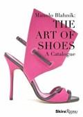 Manolo blahnik: the art of shoes : a catalogue | Cristina Carrillo De Albornoz |