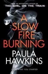 A slow fire burning | Paula Hawkins | 9780857524454