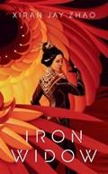Iron Widow   Xiran Jay Zhao  