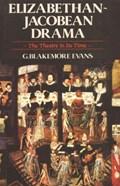 Elizabethan-Jacobean Drama | G Blakemore Evans |