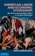 American Labor and Economic Citizenship | Hendrickson, Mark (university of California, San Diego) |