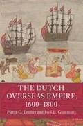 The Dutch Overseas Empire, 1600-1800 | Emmer, Pieter C. (universiteit Leiden) ; Gommans, Jos J.L. (universiteit Leiden) |