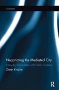 Negotiating the Mediated City | Krajina, Zlatan (university of Zagreb, Croatia) |