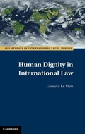 Human Dignity in International Law | Ginevra (universiteit Leiden) Le Moli |