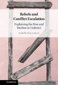 Rebels and Conflict Escalation   Isabelle (universiteit Leiden) Duyvesteyn  
