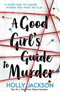 A Good Girl's Guide to Murder   Holly Jackson  