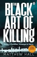 The Black Art of Killing   Matthew Hall  