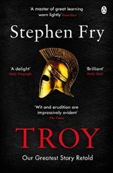 Troy: our greatest story retold | Stephen Fry | 9781405944465