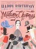 Happy Birthday, Madame Chapeau   Andrea Beaty  