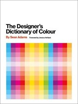 Designer's dictionary of colour | Sean Adams | 9781419726392