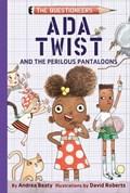 Ada Twist and the Perilous Pantaloons | Andrea Beaty |