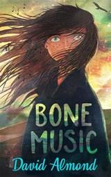 Bone music | David Almond | 9781444952919